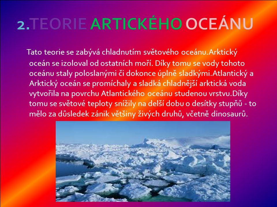 Tato teorie se zabývá chladnutím světového oceánu.Arktický oceán se izoloval od ostatních moří.