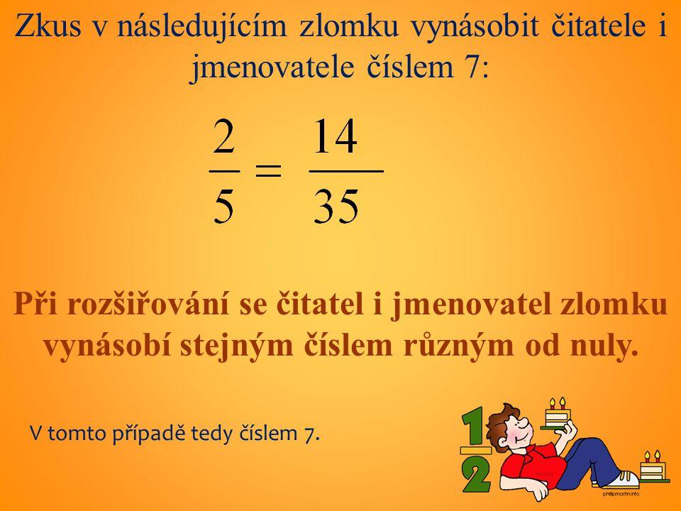 Rozšiř zlomek číslem 9: Při rozšiřování číslem 9 se čitatel i jmenovatel zlomku vynásobí číslem 9.