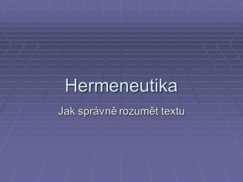 Hermeneutika Jak správně rozumět textu