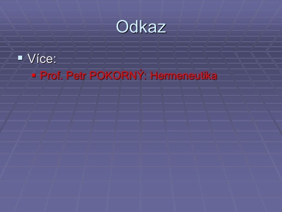Odkaz  Více:  Prof. Petr POKORNÝ: Hermeneutika