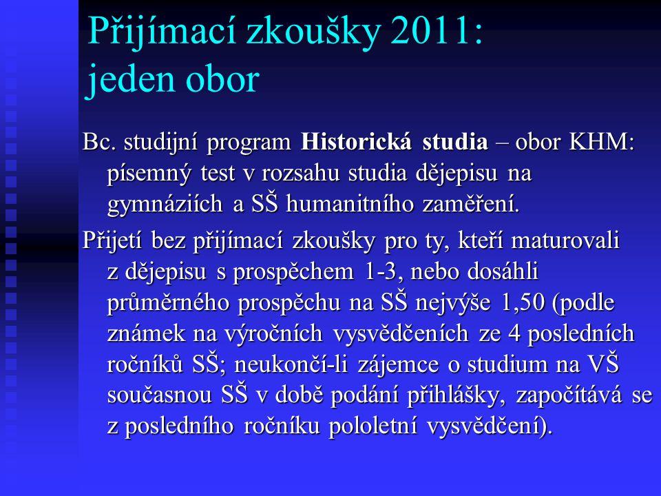 Přijímací zkoušky 2011: jeden obor Bc.