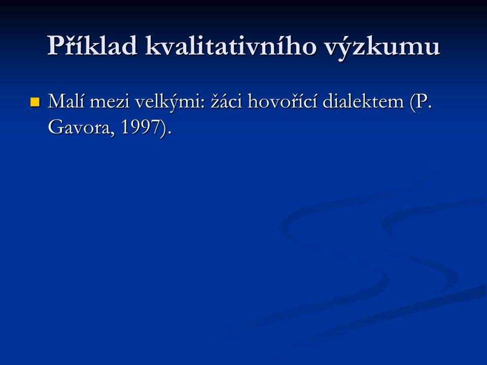 Příklad kvalitativního výzkumu Malí mezi velkými: žáci hovořící dialektem (P.