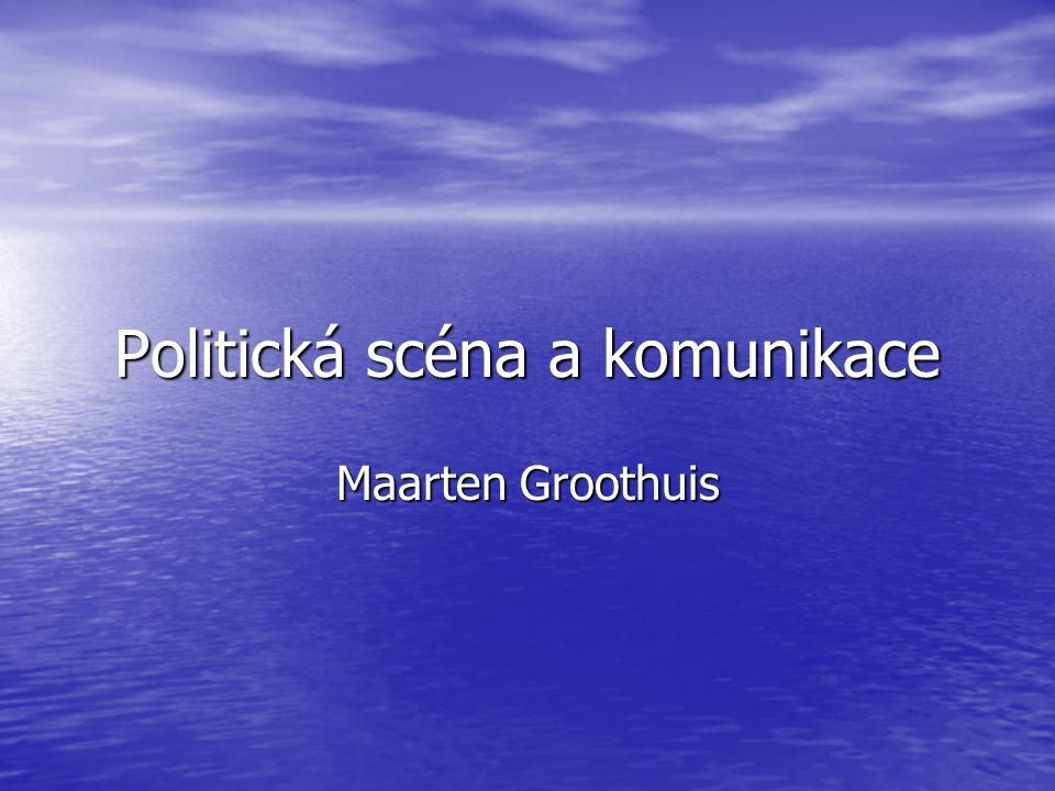 Politická scéna a komunikace Maarten Groothuis