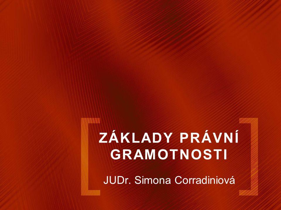 ZÁKLADY PRÁVNÍ GRAMOTNOSTI JUDr. Simona Corradiniová