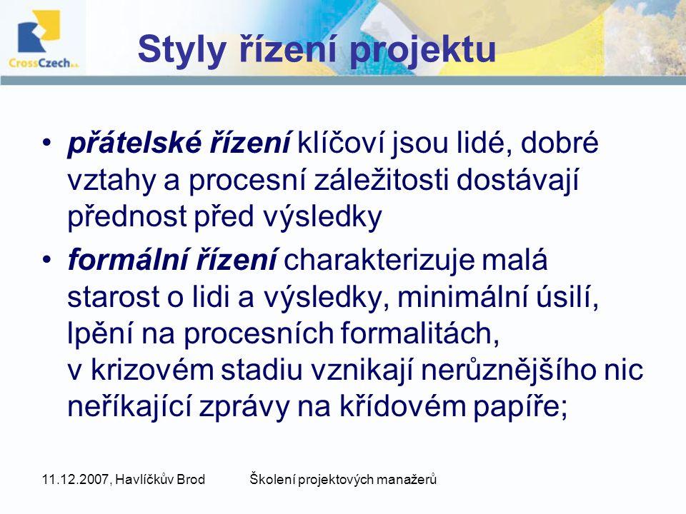 11.12.2007, Havlíčkův BrodŠkolení projektových manažerů Styly řízení projektu přátelské řízení klíčoví jsou lidé, dobré vztahy a procesní záležitosti