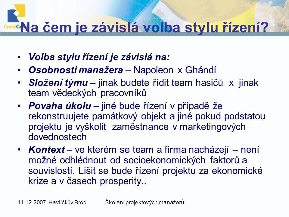 11.12.2007, Havlíčkův BrodŠkolení projektových manažerů Na čem je závislá volba stylu řízení.