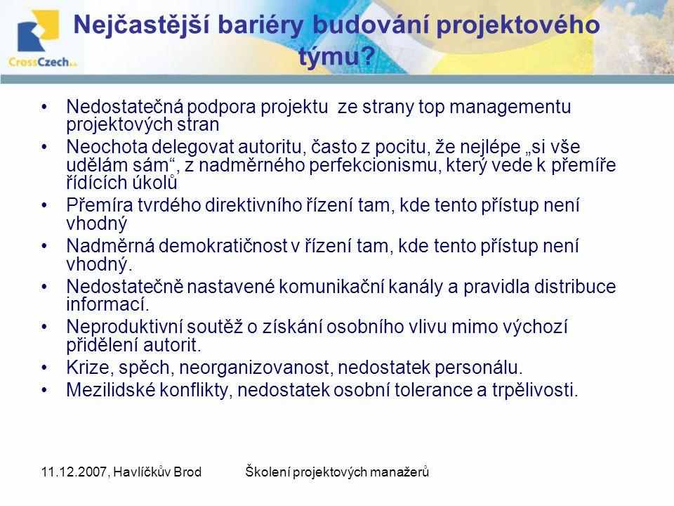 11.12.2007, Havlíčkův BrodŠkolení projektových manažerů Nejčastější bariéry budování projektového týmu.