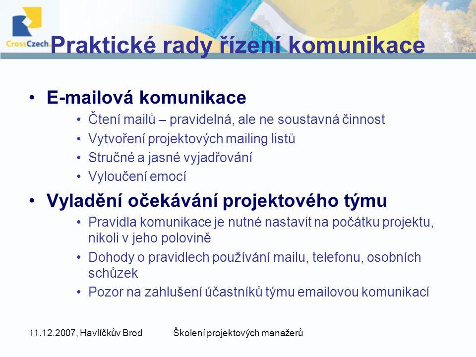 11.12.2007, Havlíčkův BrodŠkolení projektových manažerů Praktické rady řízení komunikace E-mailová komunikace Čtení mailů – pravidelná, ale ne soustav