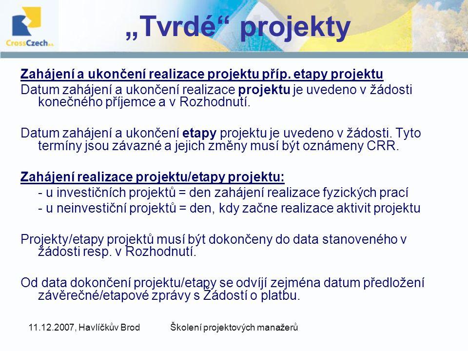 """11.12.2007, Havlíčkův BrodŠkolení projektových manažerů """"Tvrdé projekty Zahájení a ukončení realizace projektu příp."""