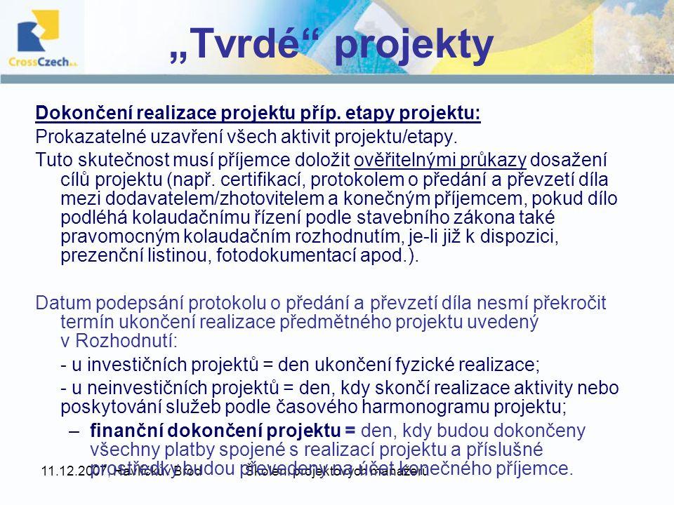 """11.12.2007, Havlíčkův BrodŠkolení projektových manažerů """"Tvrdé projekty Dokončení realizace projektu příp."""
