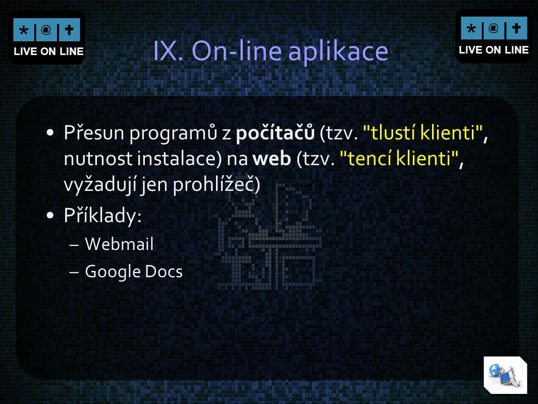 LIVE ON LINE IX. On-line aplikace Přesun programů z počítačů (tzv.