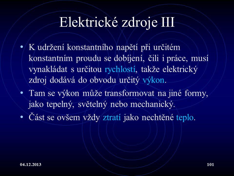 04.12.2013101 Elektrické zdroje III K udržení konstantního napětí při určitém konstantním proudu se dobíjení, čili i práce, musí vynakládat s určitou