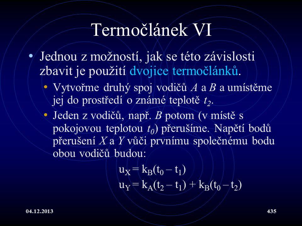 04.12.2013435 Termočlánek VI Jednou z možností, jak se této závislosti zbavit je použití dvojice termočlánků. Vytvořme druhý spoj vodičů A a B a umíst
