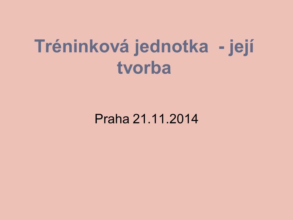 Tréninková jednotka - její tvorba Praha 21.11.2014