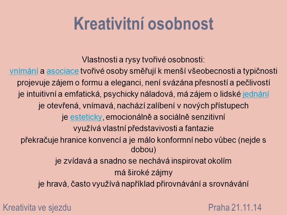 Kreativitní osobnost Vlastnosti a rysy tvořivé osobnosti: vnímánívnímání a asociace tvořivé osoby směřují k menší všeobecnosti a typičnostiasociace pr