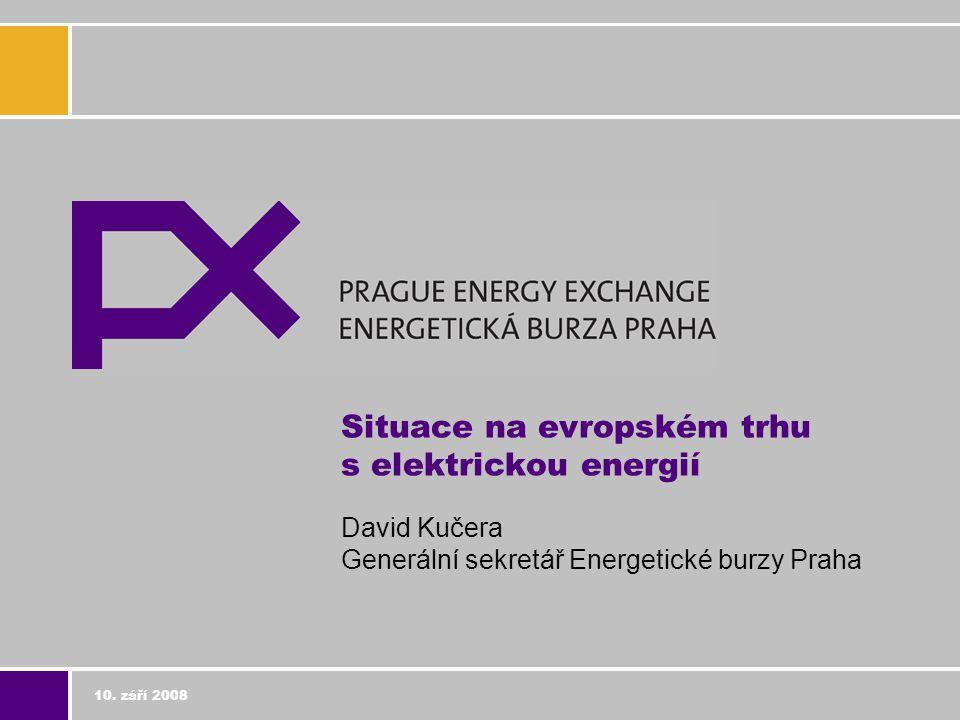 10. září 2008 Situace na evropském trhu s elektrickou energií David Kučera Generální sekretář Energetické burzy Praha