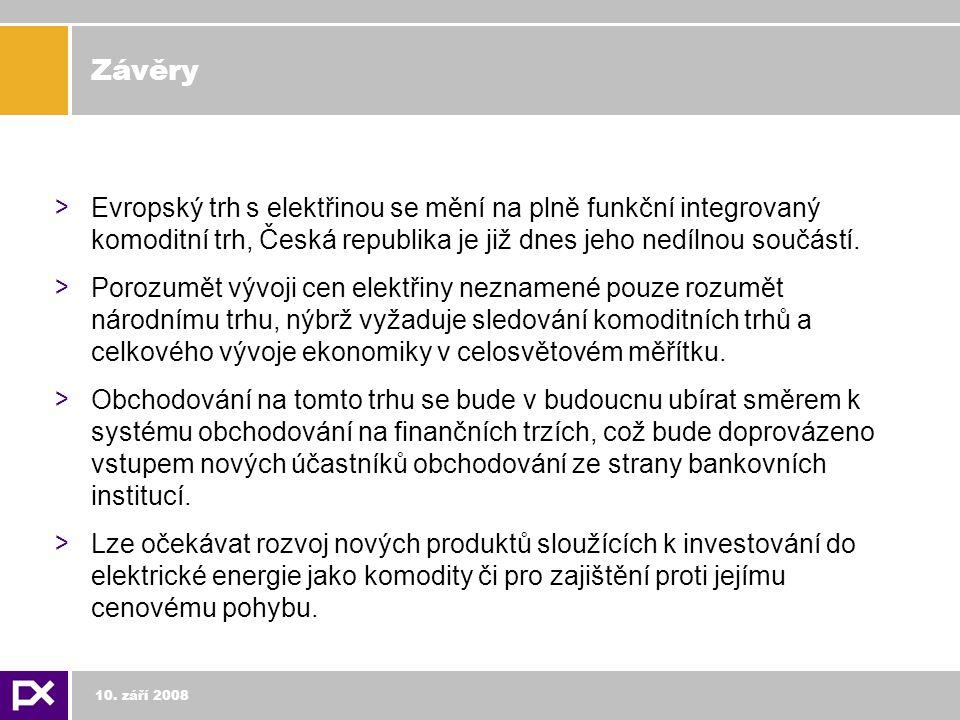 Závěry > Evropský trh s elektřinou se mění na plně funkční integrovaný komoditní trh, Česká republika je již dnes jeho nedílnou součástí.