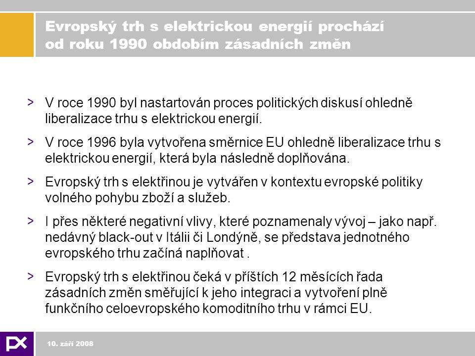Evropský trh s elektrickou energií prochází od roku 1990 obdobím zásadních změn > V roce 1990 byl nastartován proces politických diskusí ohledně liberalizace trhu s elektrickou energií.