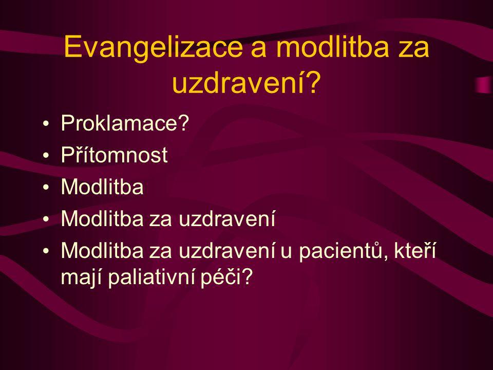 Evangelizace a modlitba za uzdravení. Proklamace.