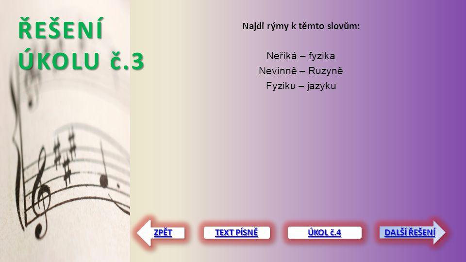 ŘEŠENÍ ÚKOLU č.4 Najdi slovo s y, ý po M.my Najdi slovo s y, ý po V.