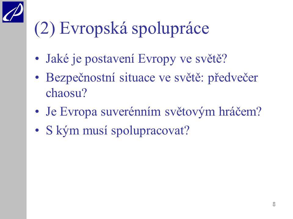 8 (2) Evropská spolupráce Jaké je postavení Evropy ve světě.