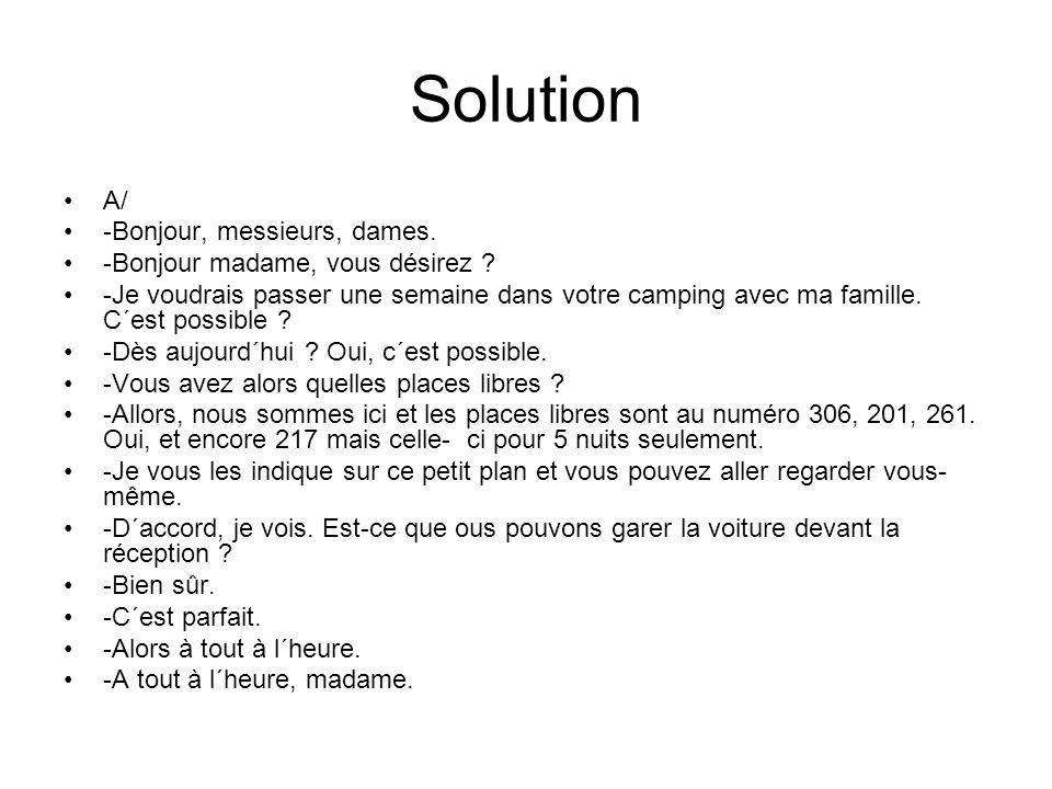 Solution A/ -Bonjour, messieurs, dames. -Bonjour madame, vous désirez .