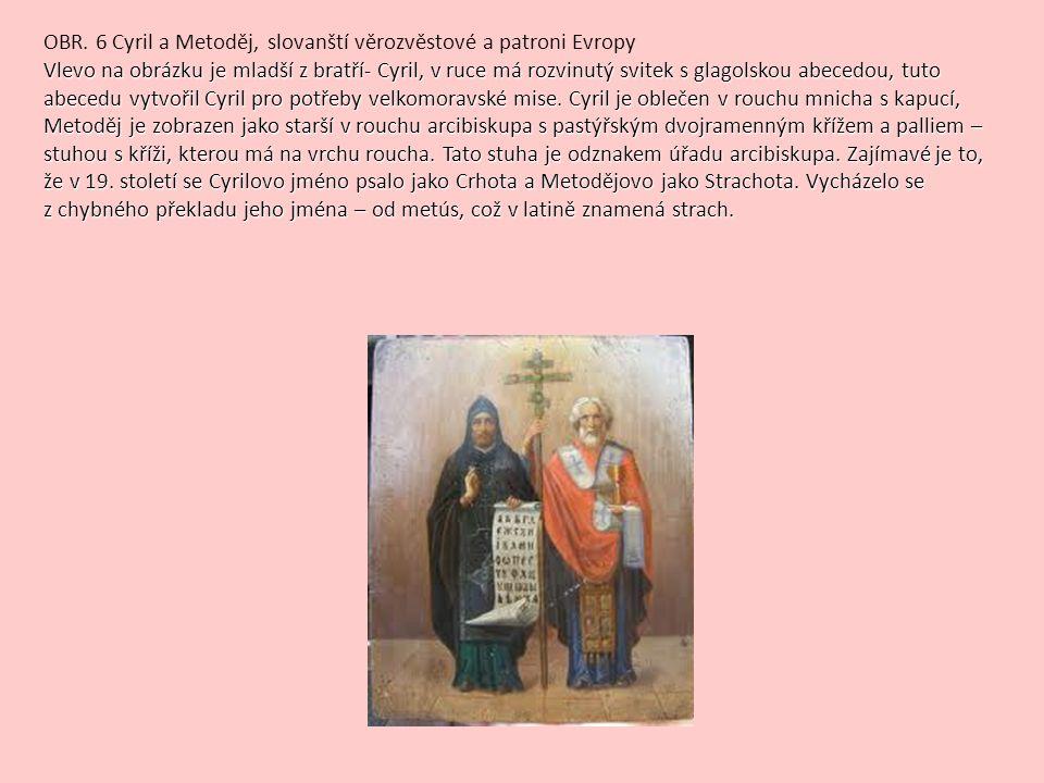 Vlevo na obrázku je mladší z bratří- Cyril, v ruce má rozvinutý svitek s glagolskou abecedou, tuto abecedu vytvořil Cyril pro potřeby velkomoravské mise.