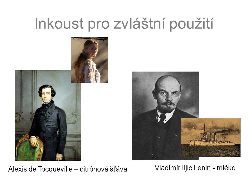 Alexis de Tocqueville – citrónová šťáva Vladimír Iljič Lenin - mléko