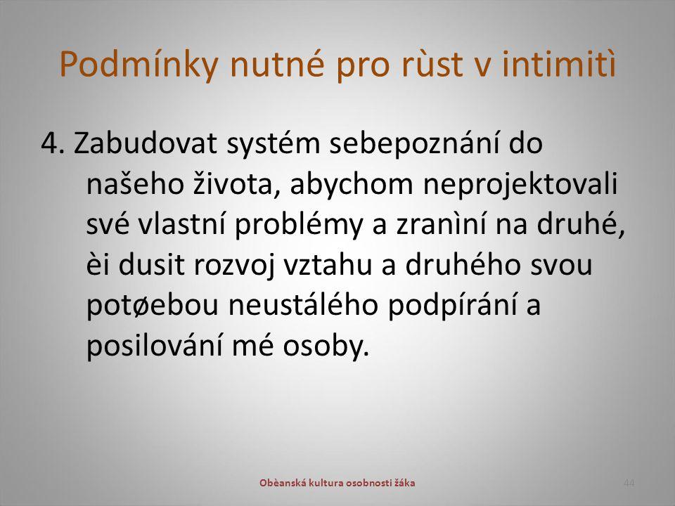 Podmínky nutné pro rùst v intimitì 4.