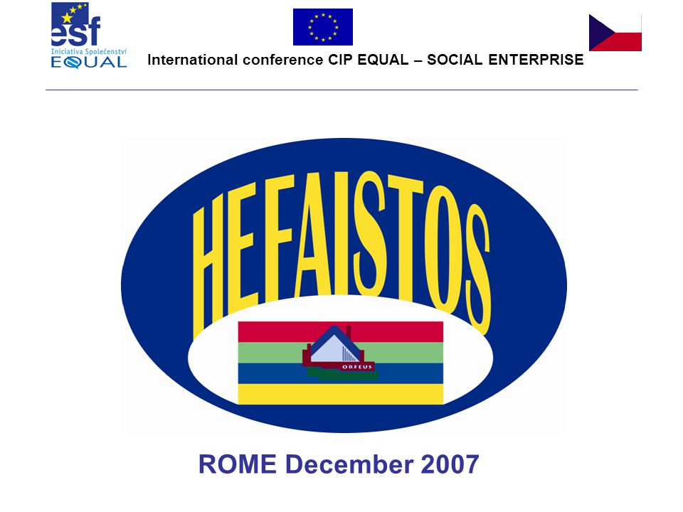 International conference CIP EQUAL – SOCIAL ENTERPRISE ROME December 2007