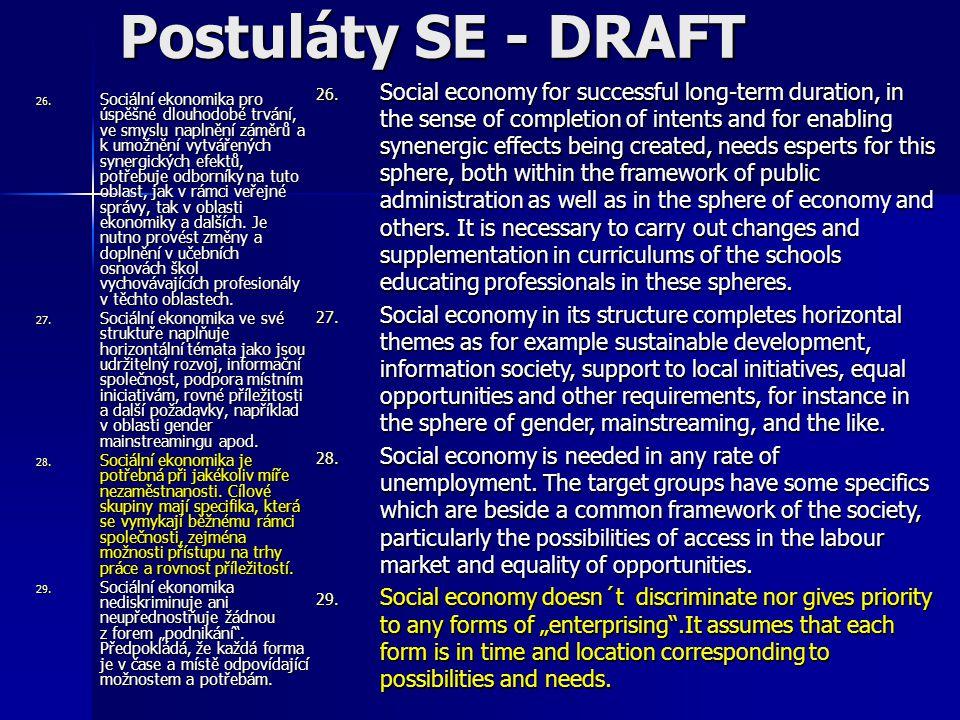 26. Sociální ekonomika pro úspěšné dlouhodobé trvání, ve smyslu naplnění záměrů a k umožnění vytvářených synergických efektů, potřebuje odborníky na t