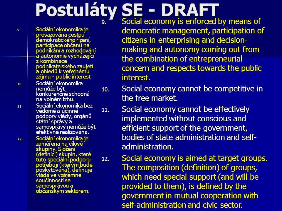 9. Sociální ekonomika je prosazována cestou demokratického řízení, participace občanů na podnikání a rozhodování a autonomie vycházející z kombinace p