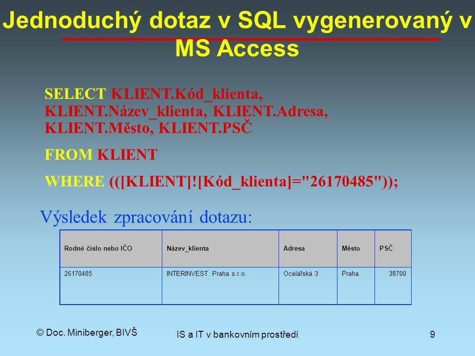 © Doc. Miniberger, BIVŠ IS a IT v bankovním prostředí8 Dotaz v MS Access pomocí návrhového listu