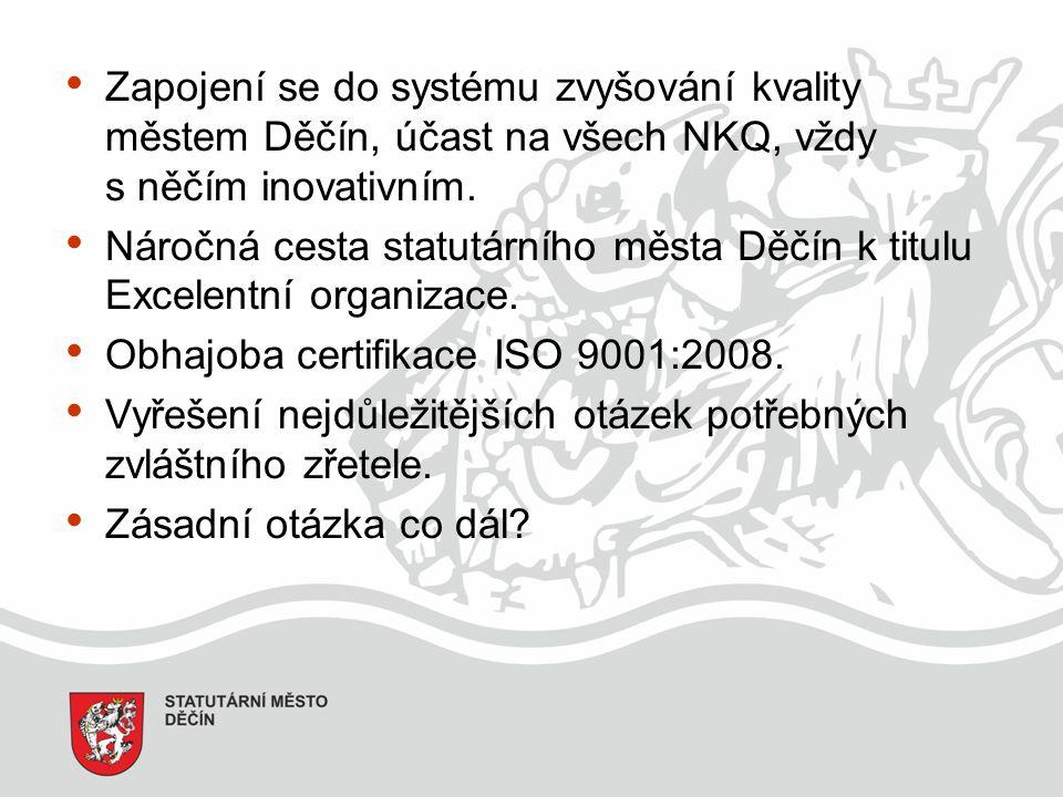 Zapojení se do systému zvyšování kvality městem Děčín, účast na všech NKQ, vždy s něčím inovativním. Náročná cesta statutárního města Děčín k titulu E