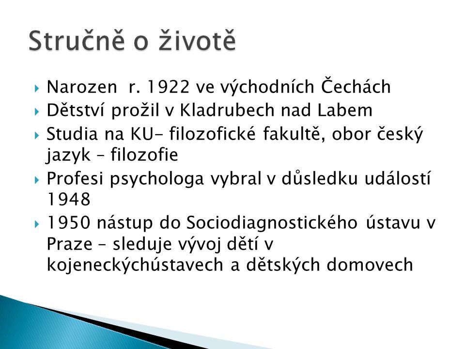  Narozen r. 1922 ve východních Čechách  Dětství prožil v Kladrubech nad Labem  Studia na KU- filozofické fakultě, obor český jazyk – filozofie  Pr