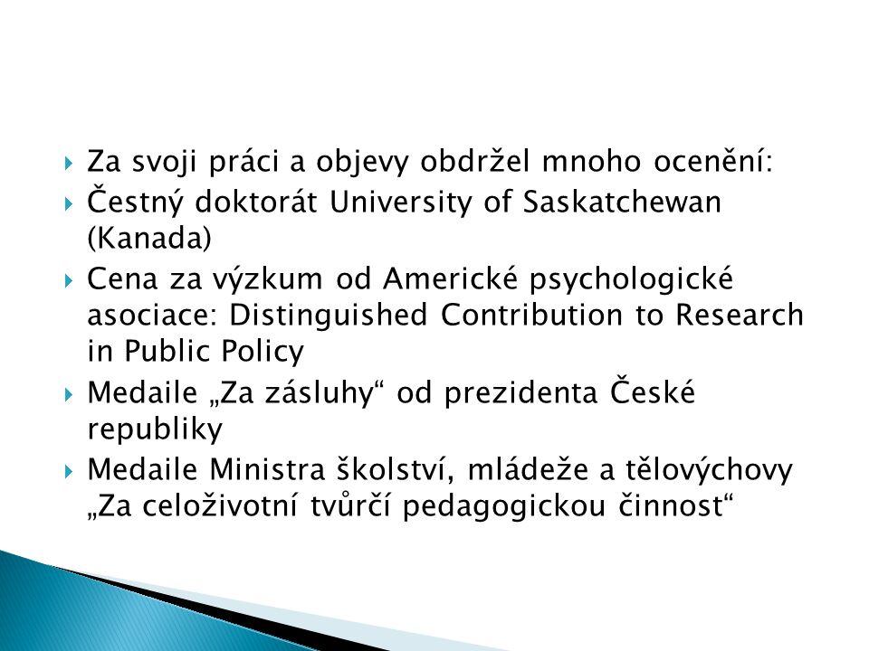  Za svoji práci a objevy obdržel mnoho ocenění:  Čestný doktorát University of Saskatchewan (Kanada)  Cena za výzkum od Americké psychologické asoc