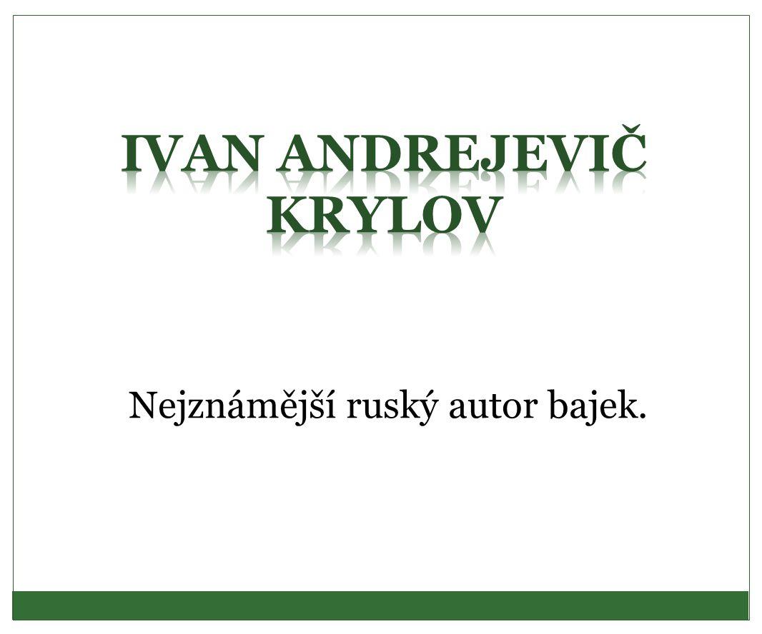 Nejznámější ruský autor bajek.