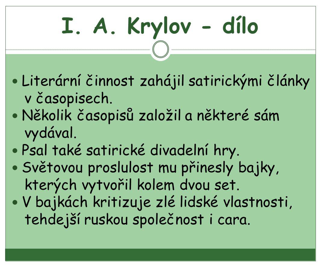 I.A. Krylov - dílo Literární činnost zahájil satirickými články v časopisech.