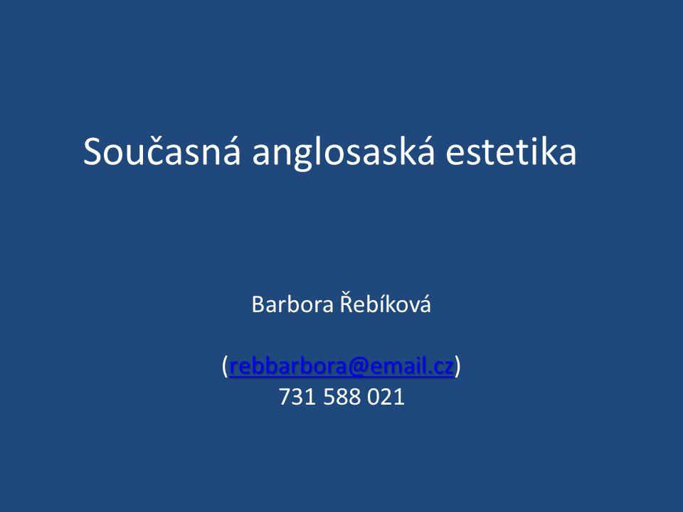 Současná anglosaská estetika Barbora Řebíková rebbarbora@email.cz rebbarbora@email.cz (rebbarbora@email.cz)rebbarbora@email.cz 731 588 021