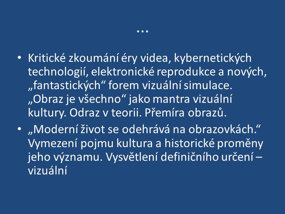 """... Kritické zkoumání éry videa, kybernetických technologií, elektronické reprodukce a nových, """"fantastických"""" forem vizuální simulace. """"Obraz je všec"""