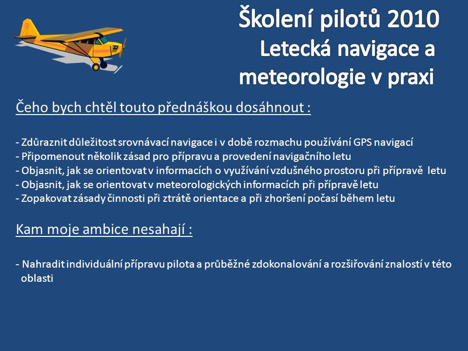 Čeho bych chtěl touto přednáškou dosáhnout : - Zdůraznit důležitost srovnávací navigace i v době rozmachu používání GPS navigací - Připomenout několik