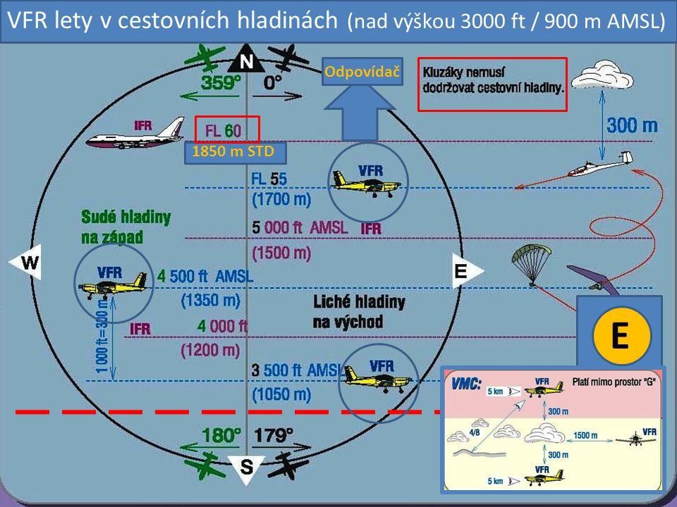 VFR lety v cestovních hladinách (nad výškou 3000 ft / 900 m AMSL) E 1850 m STD Odpovídač
