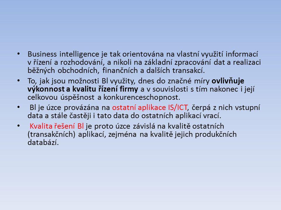 Business intelligence je tak orientována na vlastní využití informací v řízení a rozhodování, a nikoli na základní zpracování dat a realizaci běžných