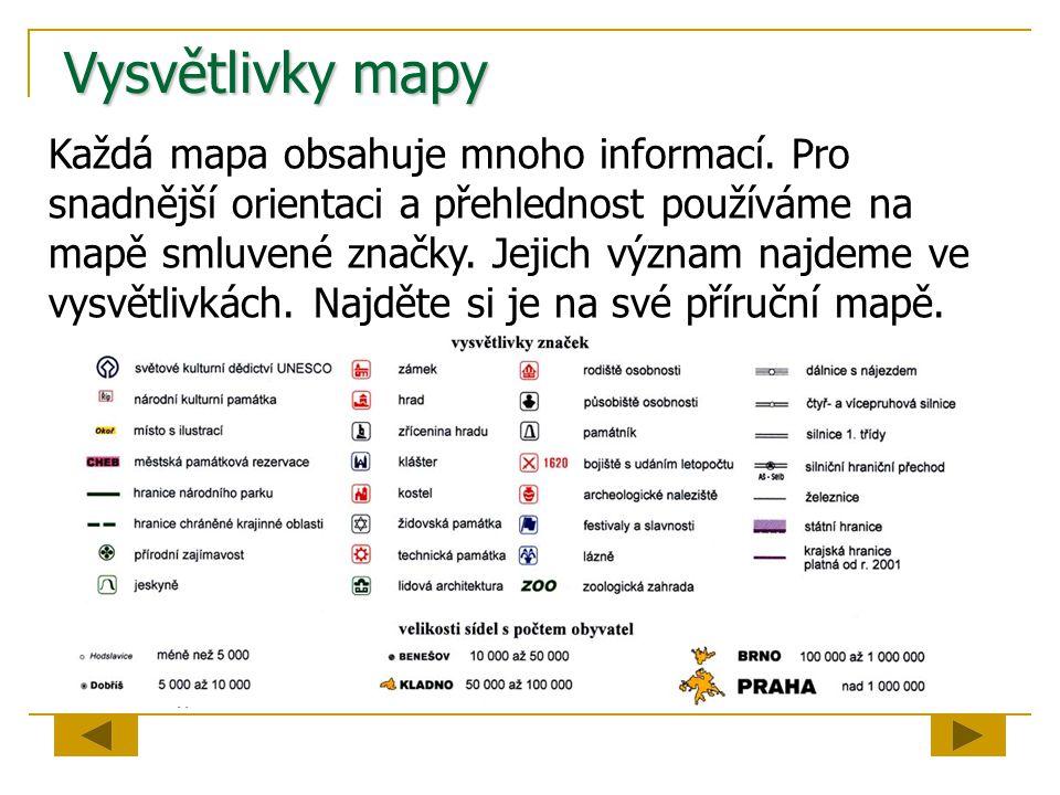 Vysvětlivky mapy Každá mapa obsahuje mnoho informací. Pro snadnější orientaci a přehlednost používáme na mapě smluvené značky. Jejich význam najdeme v