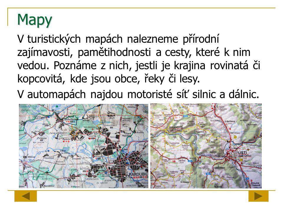 Mapy V turistických mapách nalezneme přírodní zajímavosti, pamětihodnosti a cesty, které k nim vedou. Poznáme z nich, jestli je krajina rovinatá či ko