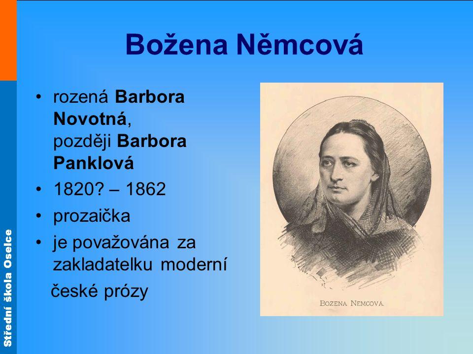 Střední škola Oselce Božena Němcová rozená Barbora Novotná, později Barbora Panklová 1820.
