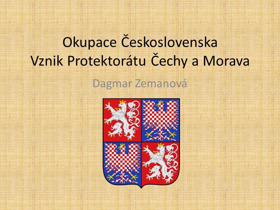 Okupace Československa Vznik Protektorátu Čechy a Morava Dagmar Zemanová