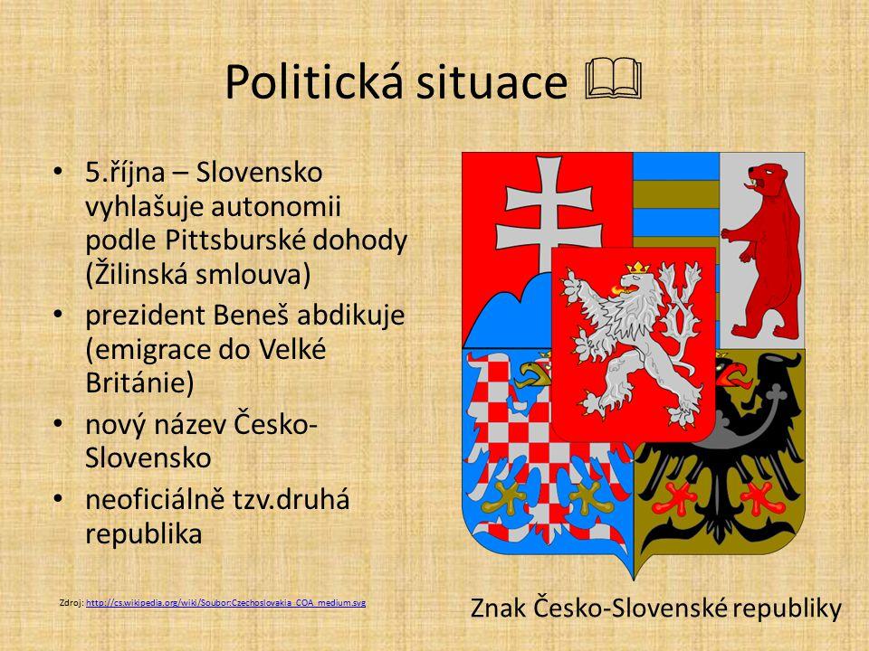 Politická situace  5.října – Slovensko vyhlašuje autonomii podle Pittsburské dohody (Žilinská smlouva) prezident Beneš abdikuje (emigrace do Velké Br