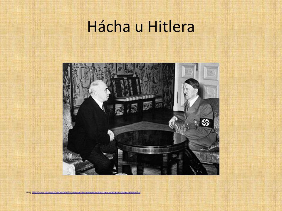 Hácha u Hitlera Zdroj: http://www.radio.cz/cz/rubrika/zarchivu/velka-cerna-vrana-aneb-protektorat-v-ukazkach-z-rozhlasoveho-archivuhttp://www.radio.cz/cz/rubrika/zarchivu/velka-cerna-vrana-aneb-protektorat-v-ukazkach-z-rozhlasoveho-archivu