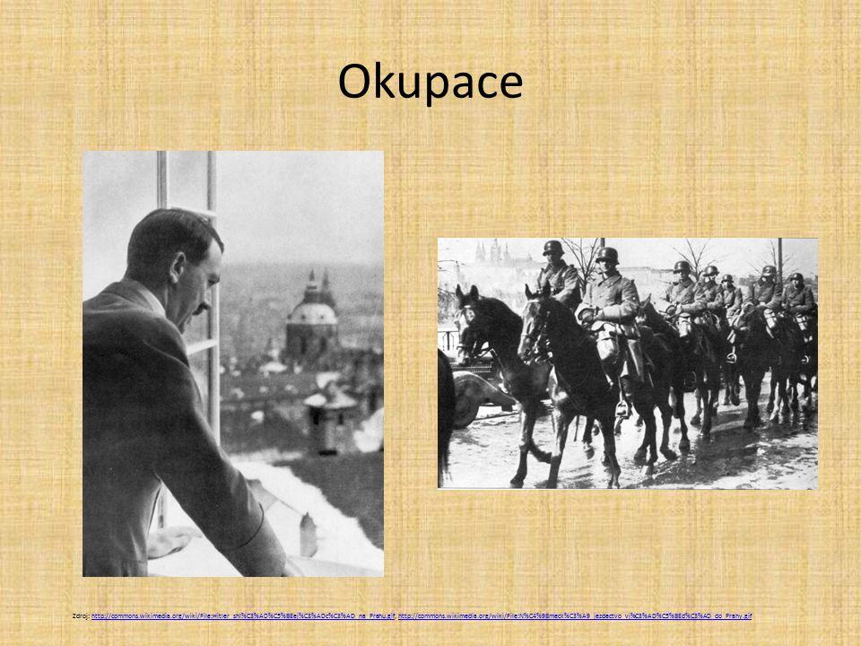 Okupace Zdroj: http://commons.wikimedia.org/wiki/File:Hitler_shl%C3%AD%C5%BEej%C3%ADc%C3%AD_na_Prahu.gif, http://commons.wikimedia.org/wiki/File:N%C4%9Bmeck%C3%A9_jezdectvo_vj%C3%AD%C5%BEd%C3%AD_do_Prahy.gifhttp://commons.wikimedia.org/wiki/File:Hitler_shl%C3%AD%C5%BEej%C3%ADc%C3%AD_na_Prahu.gifhttp://commons.wikimedia.org/wiki/File:N%C4%9Bmeck%C3%A9_jezdectvo_vj%C3%AD%C5%BEd%C3%AD_do_Prahy.gif